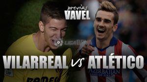 Villarreal - Atlético de Madrid: duelo de rachas en El Madrigal