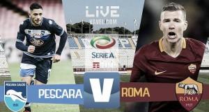Pescara-Roma in Serie A 2016/17 (1-4): poker Roma, Benali per la bandiera!