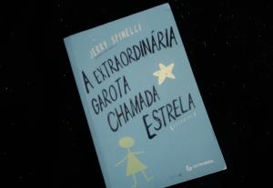 Resenha: A Extraordinária Garota Chamada Estrela de Jerry Spinelli