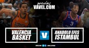 Previa Valencia Basket - Anadolu Efes Istambul: la Euroliga vuelve a la Fonteta