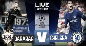 Risultato Qarabag - Chelsea in diretta, LIVE Champions League 2017/18 - Hazard(r), Willian (2), Fabregas(r)! (0-4)