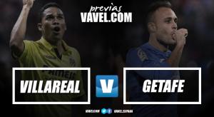 Previa Villarreal - Getafe: con Europa en juego