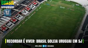 Recordar é viver: em São Januário, Brasil aplica sua maior goleada contra o Uruguai