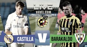 Castilla vs Barakaldo: en vivo online, en Segunda B 2017