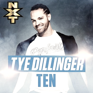 "Tye Dillinger: ""The Perfect 10"""