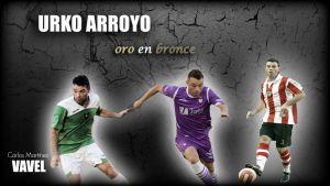 Urko Arroyo: oro en bronce