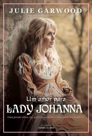 """Resenha: """"Um amor para Lady Johanna"""", de Julie Garwood"""