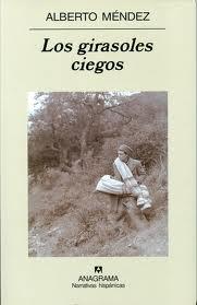'Los girasoles ciegos' de Alberto Méndez