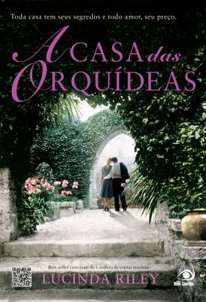 """Resenha """"A casa das orquídeas"""", de Lucinda Riley"""