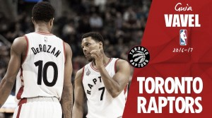 Guía VAVEL NBA 2016/17: Toronto Raptors, la esperanza de ser de nuevo finalistas