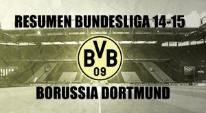 Resumen temporada 2014/2015 del Borussia Dortmund: amargo final para una dulce etapa