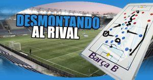 Análisis del rival: Barcelona B