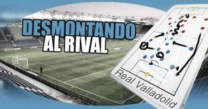 Desmontando al rival: Real Valladolid