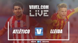 Atlético de Madrid VS LleidaEsportiu de Copa del Rey 2017 en vivo en tiempo real (3-0)