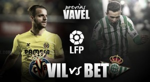 Villarreal - Real Betis: hora de levantarse