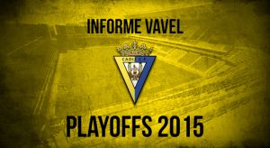 Informe VAVEL playoffs 2015: Cádiz Club de Fútbol