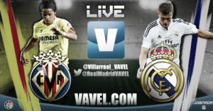 Live Liga BBVA : le match Villarreal vs Real Madrid en direct