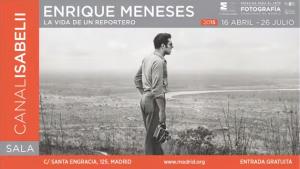 Enrique Meneses. La vida de un reportero, últimos días en la Sala Canal de Isabel II