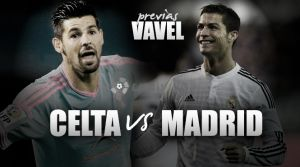 Celta Vigo v Real Madrid : Real aim to keep the pressure on Barca
