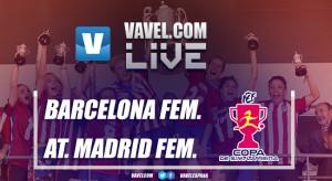 Resultado Barcelona Femení 3-1 Atlético de Madrid en la Copa de la Reina 2017
