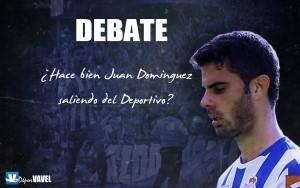 DEBATE: ¿Hace bien Juan Domínguez saliendo del Deportivo?