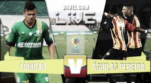 Equidad vs Águilas Pereira, Liga Águila 2015 en vivo y en directo online (0-2)