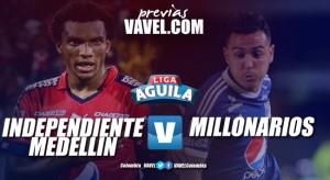 Previa Medellín vs Millonarios: a medir el aceite en forma ante el campeón
