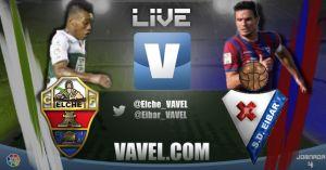 Elche vs Eibar en vivo y en directo online