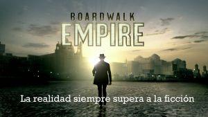 Boardwalk Empire, la realidad siempre supera a la ficción