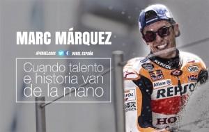 Marc Márquez, cuando talento e historia van de la mano