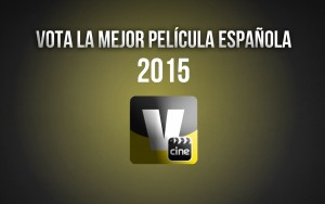 Vota la mejor película española de 2015