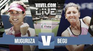 Irina-Camelia Begu vs Garbiñe Muguruza en vivo y en directo online