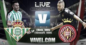 Resultado del Real Betis -Girona FCen directo online (2-1)