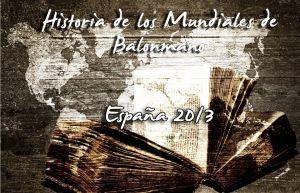 Historia de los Mundiales (VIII): la apoteosis del balonmano español (2013)