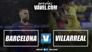 Previa: Barcelona FC- Villarreal CF: dos equipos en situaciones diferentes
