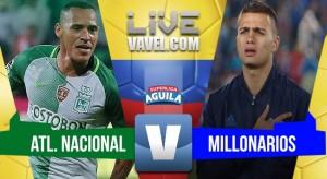 Resultado Atlético Nacional vs Millonarios por la Superliga Águila (1-2)