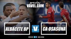 Previa Albacete Balompié - CA Osasuna: ilusión a raudales