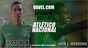 Atlético Nacional Resumen 2017-II: Jhon Edison Mosquera, intrascendente y con mínimos chispazos