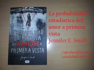 La probabilidad estadística del amor a primera vista, Jennifer E. Smith