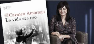 La vida era eso, de Carmen Amoraga