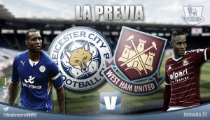 Leicester City - West Ham United: aferrarse a un clavo ardiendo
