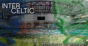 Inter - Celtic, en memoria de los 'Lisbon Lions'