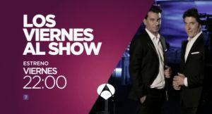 'Los viernes al show', la nueva apuesta nocturna de Antena 3