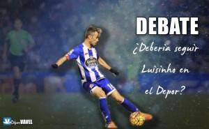 Debate: ¿debería seguir Luisinho en el Dépor?