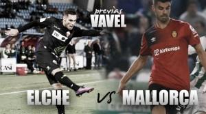 Previa Elche CF – RCD Mallorca: una victoria para disipar todas las dudas