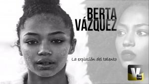 Berta Vázquez y la explosión del talento
