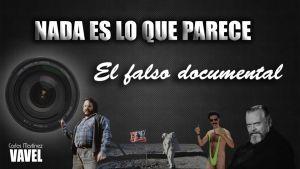 Nada es lo que parece: el falso documental