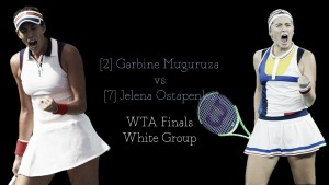WTA Finals Round Robin preview: Garbiñe Muguruza vs Jelena Ostapenko