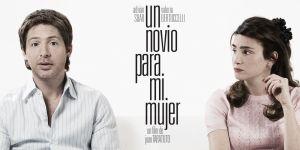 Cine VAVEL Latino: 'Un Novio para mi Mujer'