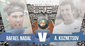 Nadal vs Kuznetsov en vivoen Roland Garros 2015y endirecto online (1-0)